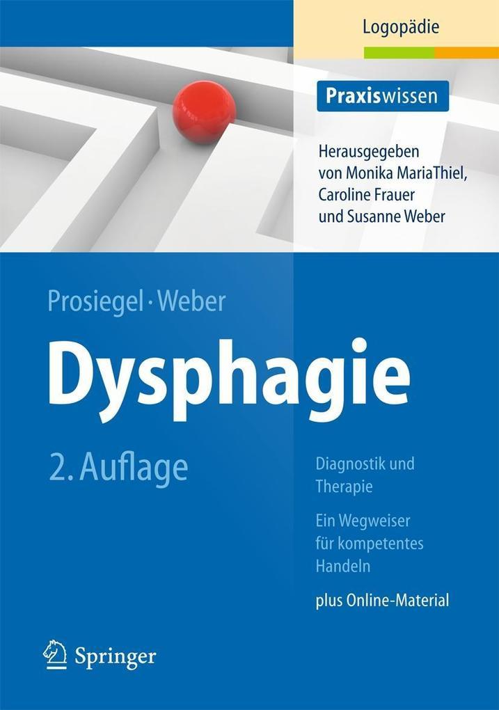 Dysphagie: Diagnostik und Therapie als Buch von Mario Prosiegel, Susanne Weber