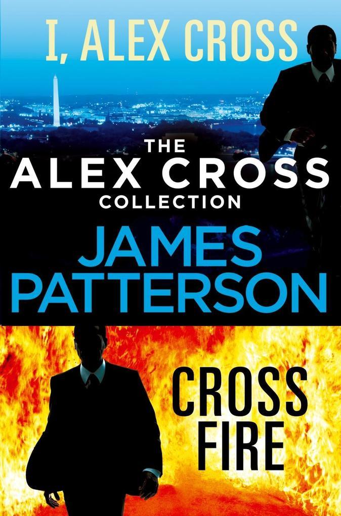 The Alex Cross Collection: I, Alex Cross / Cross Fire als eBook von James Patterson