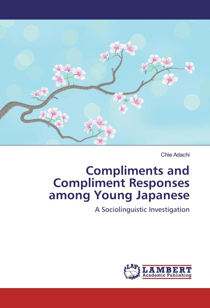 Compliments and Compliment Responses among Young Japanese als Buch von Chie Adachi