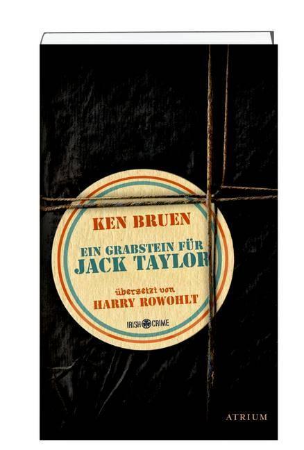 Ein Grabstein für Jack Taylor als Buch von Ken Bruen