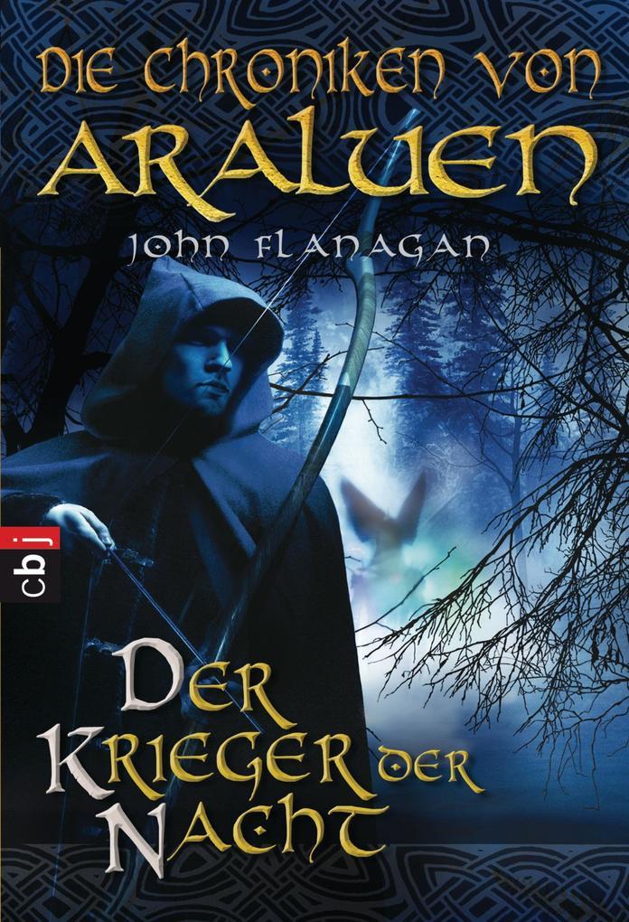 Die Chroniken von Araluen - Der Krieger der Nacht als eBook von John Flanagan