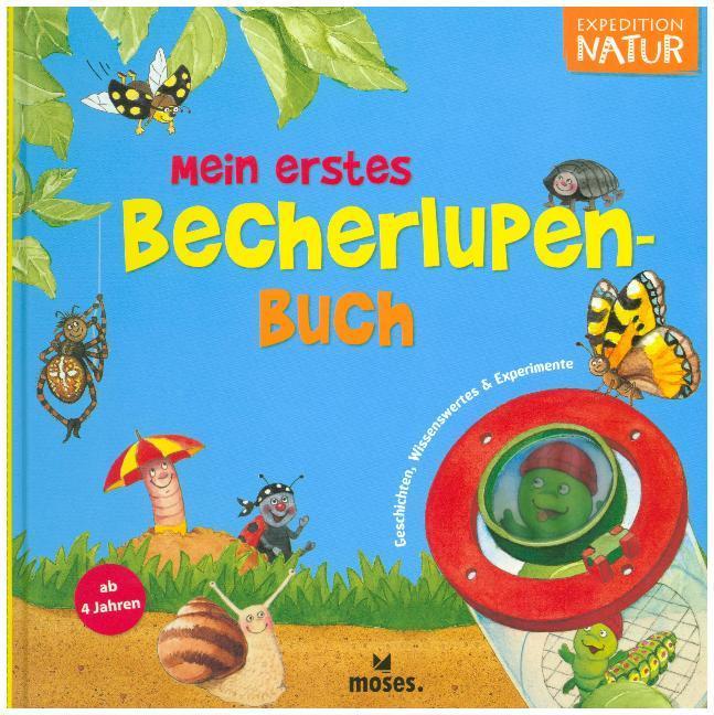 Mein erstes Becherlupen-Buch als Buch von Bärbel Oftring, Lucy Fröhlich