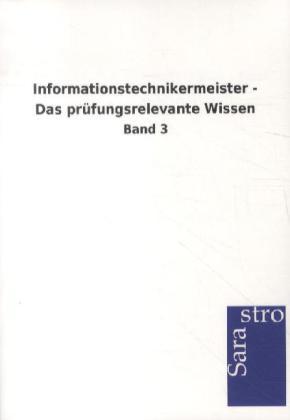 Informationstechnikermeister - Das prüfungsrelevante Wissen als Buch von