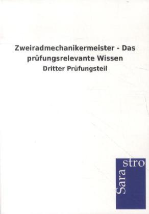 Zweiradmechanikermeister - Das prüfungsrelevante Wissen als Buch von