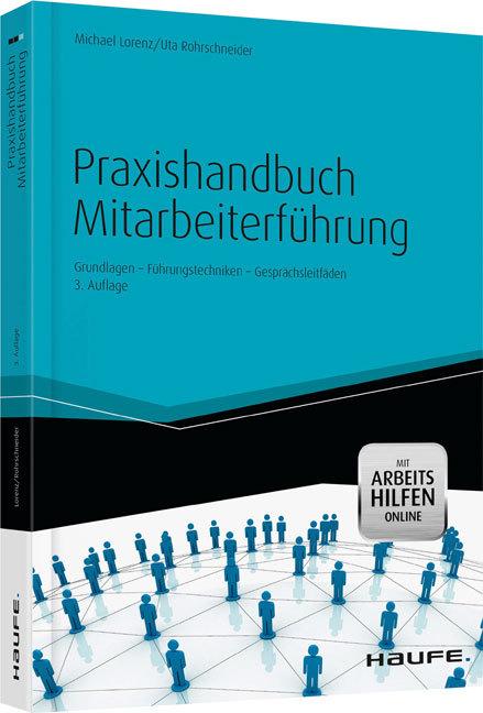 Praxishandbuch Mitarbeiterführung als Buch von Michael Lorenz, Uta Rohrschneider