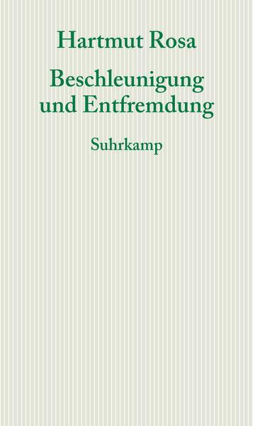 Beschleunigung und Entfremdung als Buch von Hartmut Rosa