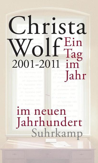 Ein Tag im Jahr im neuen Jahrhundert als Buch von Christa Wolf