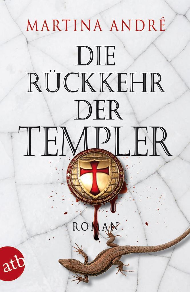 Die Rückkehr der Templer als Taschenbuch von Martina André