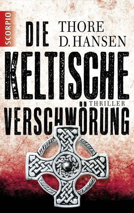 Die keltische Verschwörung als Taschenbuch von Thore D. Hansen
