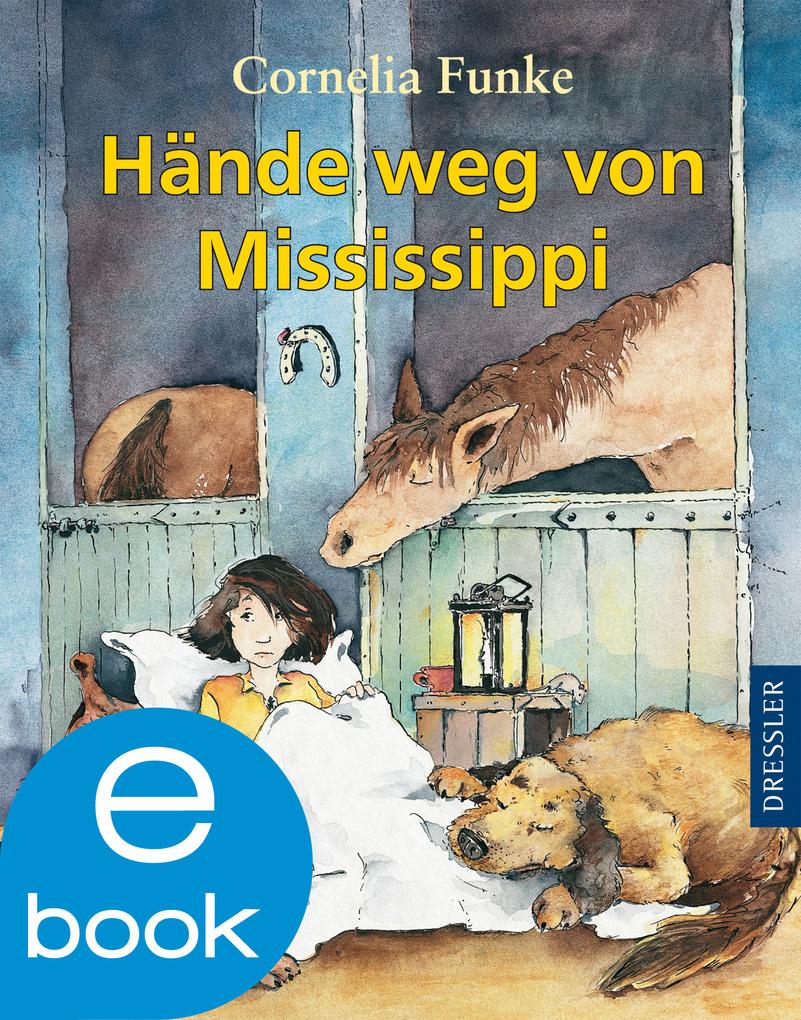 Hände weg von Mississippi als eBook von Cornelia Funke
