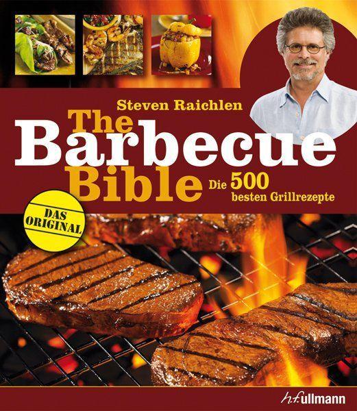 The Barbecue Bible als Buch von Steven Raichlen