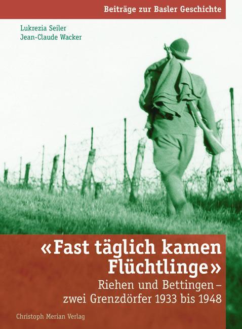 Fast täglich kamen Flüchtlinge als Buch von Lukrezia Seiler, Jean-Claude Wacker