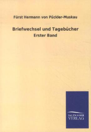 Briefwechsel und Tagebücher als Buch von Fürst Hermann von Pückler-Muskau