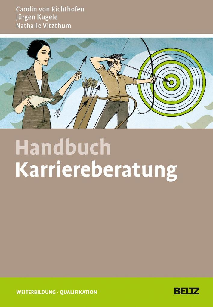 Handbuch Karriereberatung als Buch von Carolin von Richthofen, Jürgen Kugele, Nathalie Vitzthum
