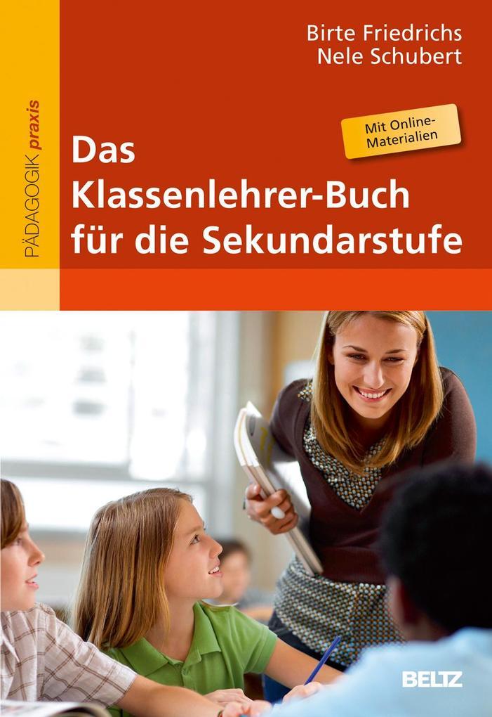 Das Klassenlehrer-Buch für die Sekundarstufe als Buch von Birte Friedrichs, Nele Schubert