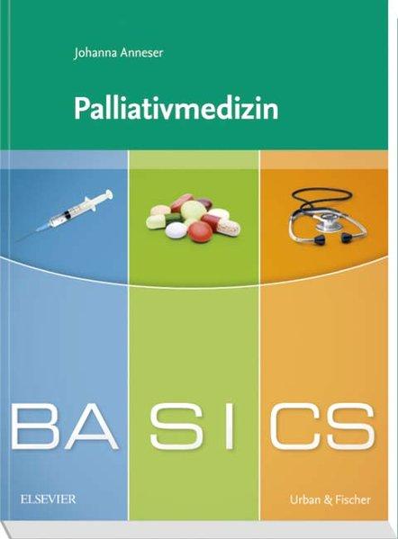BASICS Palliativmedizin als Buch von Johanna Anneser