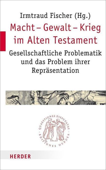 Macht - Gewalt - Krieg im Alten Testament als Buch von