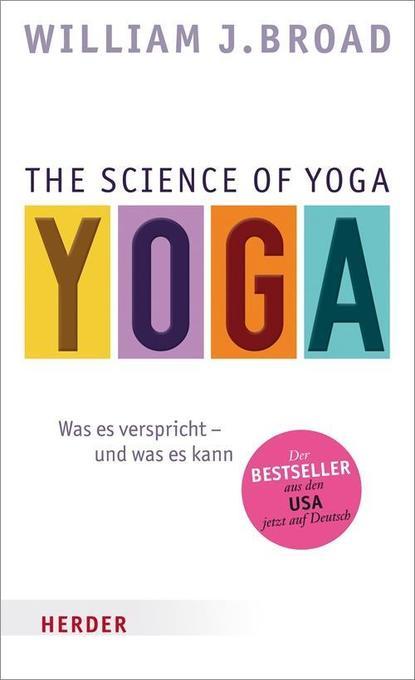 The Science of Yoga als Buch von William J. Broad