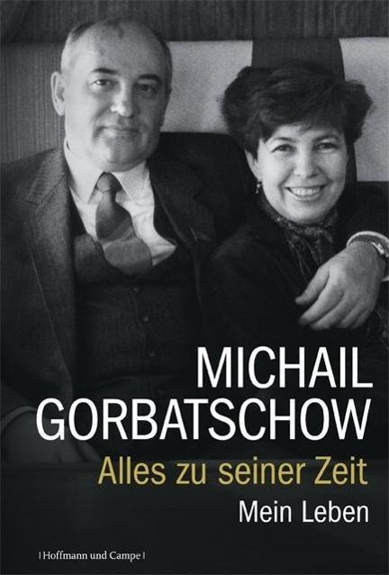 Alles zu seiner Zeit als Buch von Michail Gorbatschow