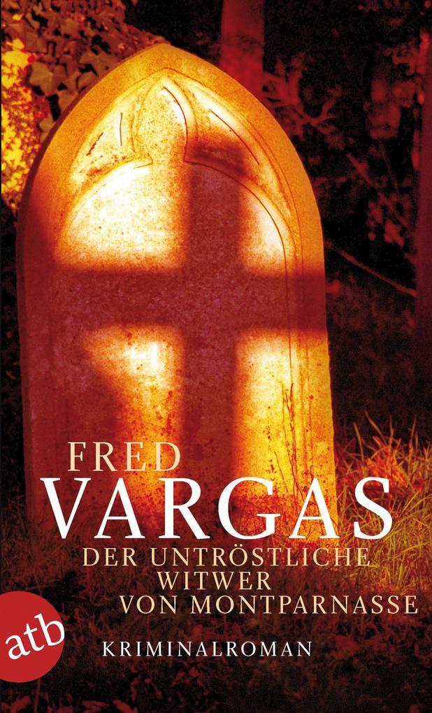 Der untröstliche Witwer von Montparnasse als eBook von Fred Vargas