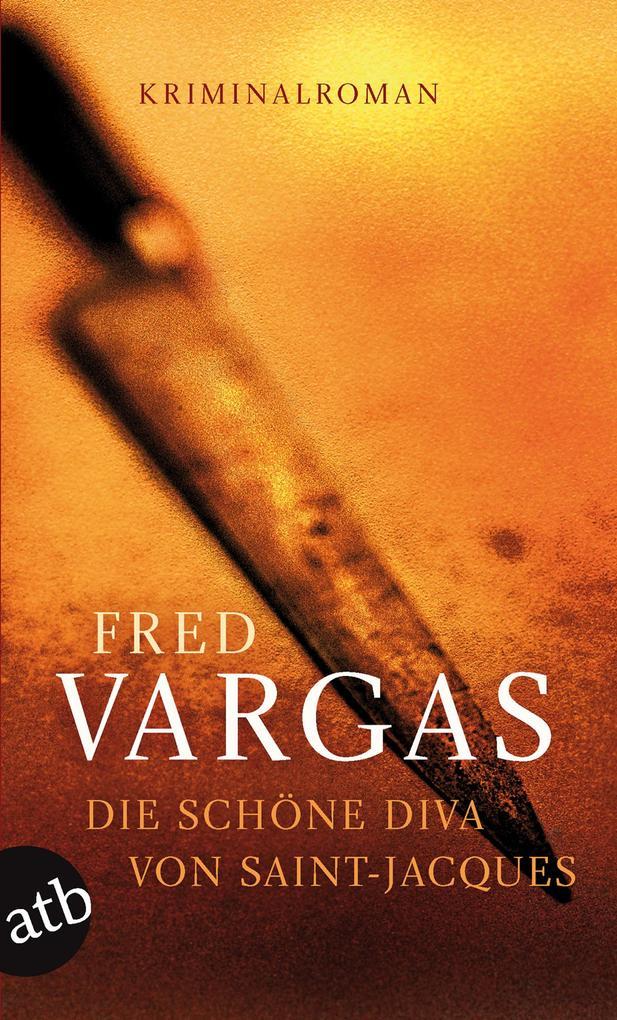 Die schöne Diva von Saint-Jacques als eBook von Fred Vargas