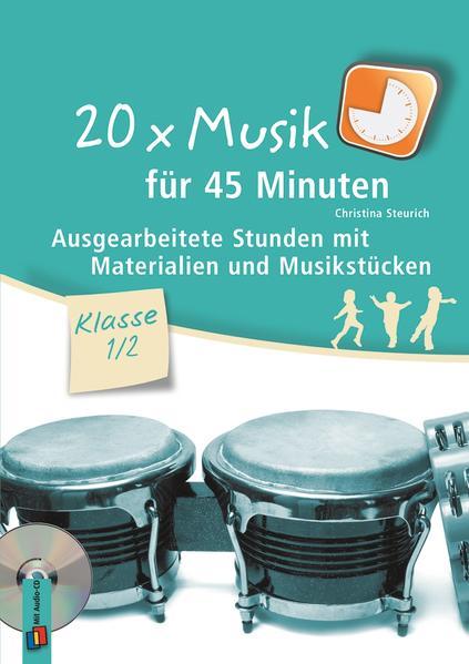 20 x Musik für 45 Minuten - Klasse 1/2 als Buch von Christina Steurich