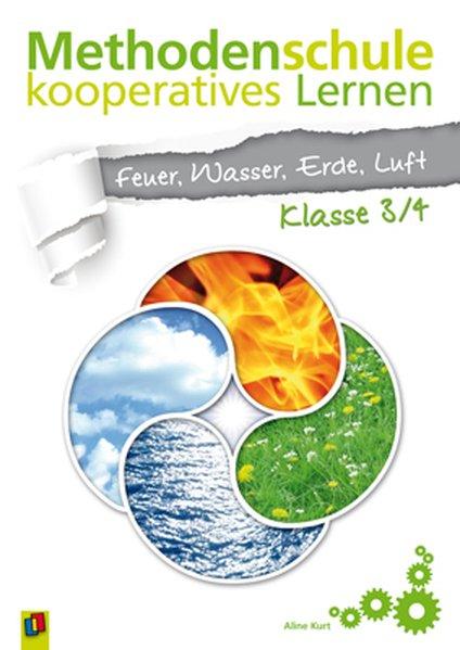 Methodenschule kooperatives Lernen - Thema: Feuer, Wasser, Erde, Luft als Buch von Aline Kurt