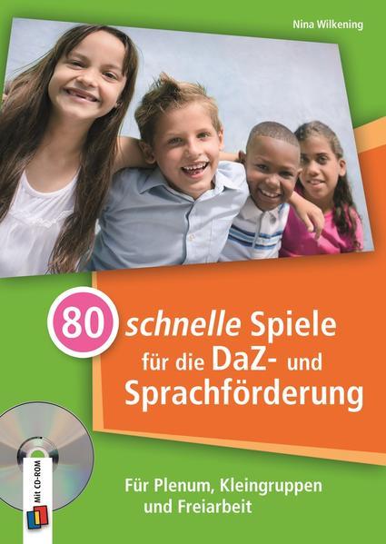 80 schnelle Spiele für die DaZ- und Sprachförderung als Buch von Nina Wilkening