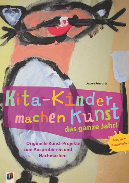 Kita-Kinder machen Kunst das ganze Jahr! als Buch von Andrea Reinhardt