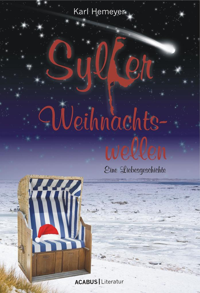 Sylter Weihnachtswellen. Eine Liebesgeschichte als eBook von Karl Hemeyer