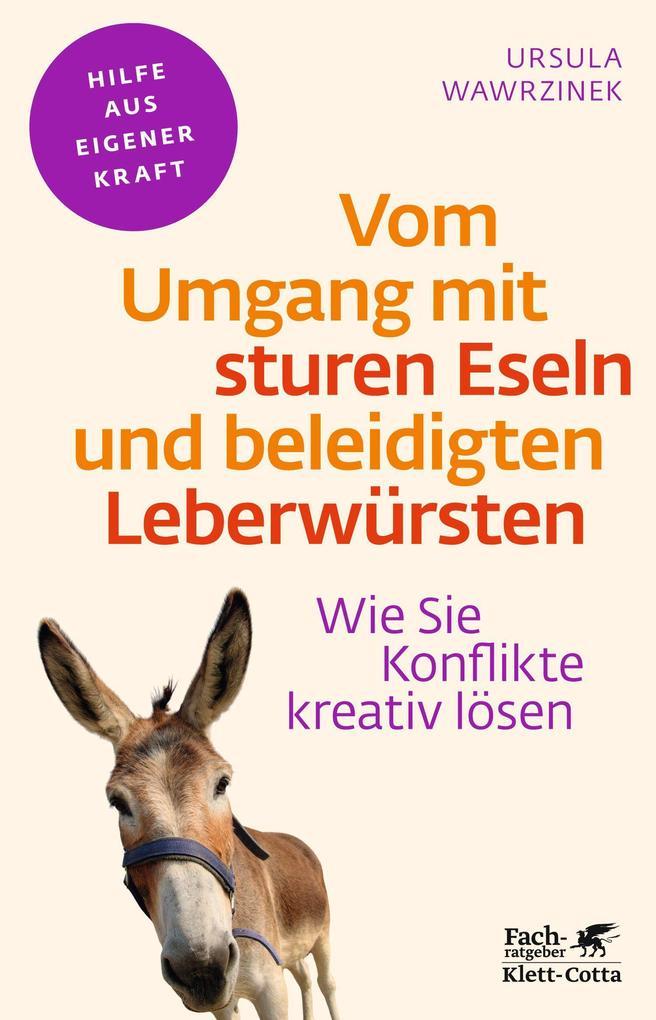 Vom Umgang mit sturen Eseln und beleidigten Leberwürsten als Buch von Ursula Wawrzinek