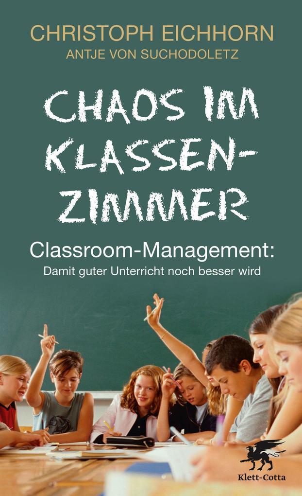Chaos im Klassenzimmer als Buch von Christoph Eichhorn, Antje von Suchodoletz