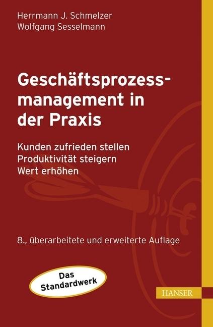 Geschäftsprozessmanagement in der Praxis als Buch von Hermann J. Schmelzer, Wolfgang Sesselmann