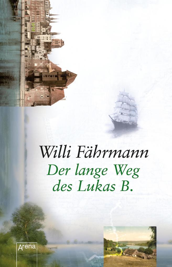 Der lange Weg des Lukas B. als eBook von Willi Fährmann