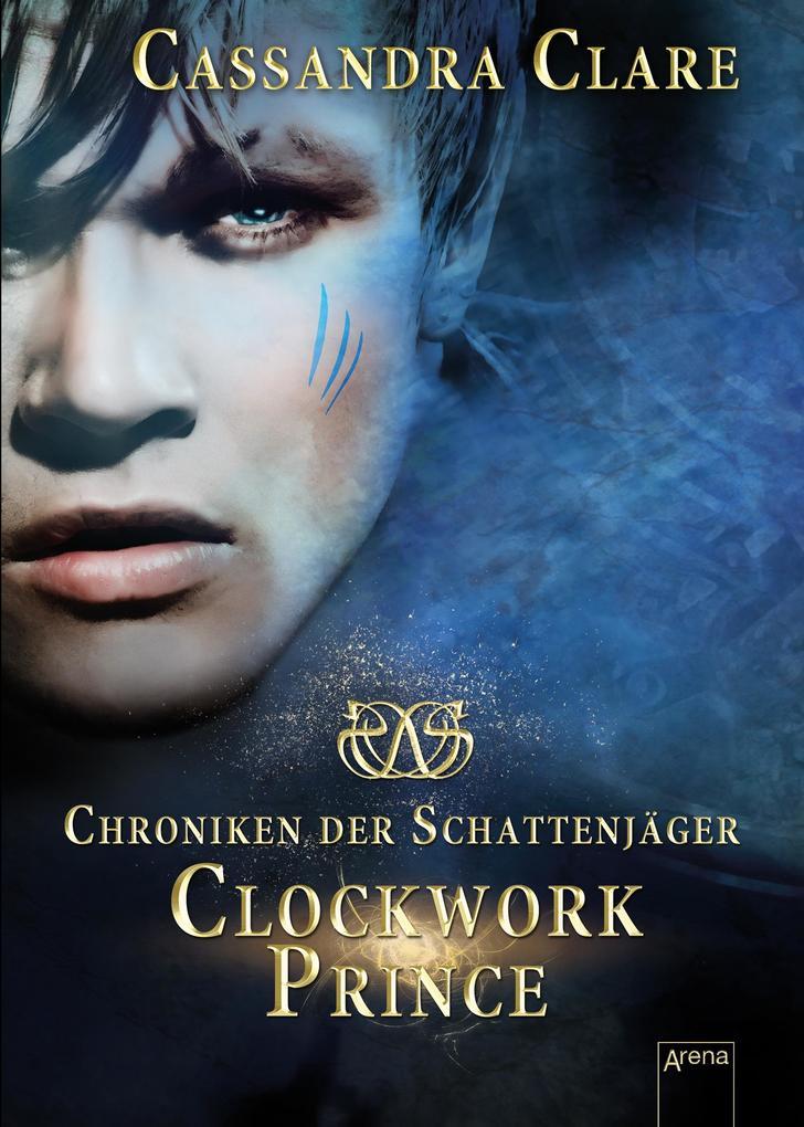 Chroniken der Schattenjäger 02. Clockwork Prince als eBook von Cassandra Clare