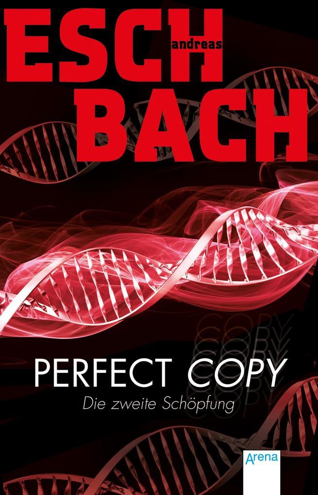 Perfect Copy als eBook von Andreas Eschbach