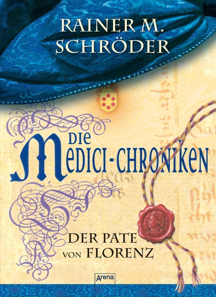 Die Medici-Chroniken (2). Der Pate von Florenz als eBook von Rainer M. Schröder