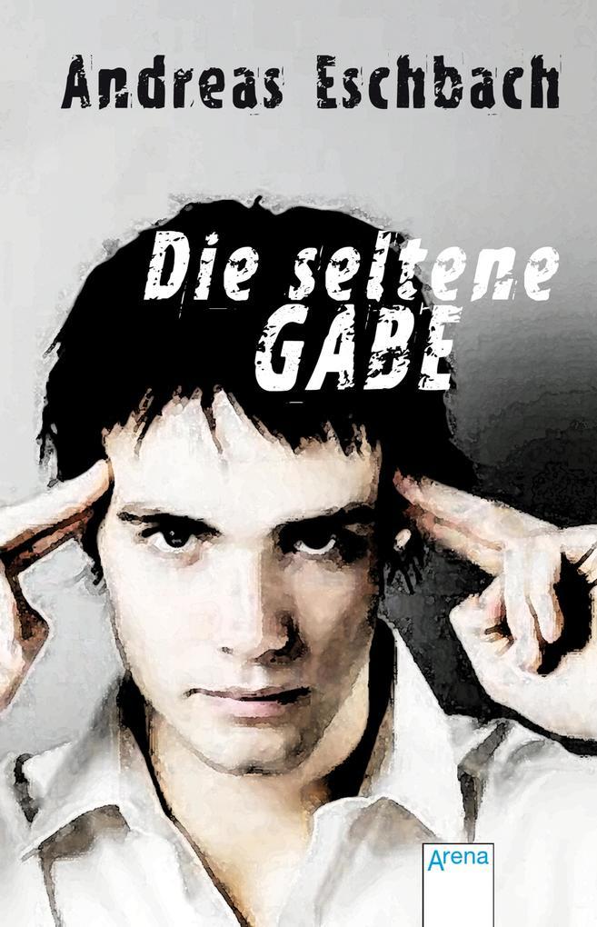 Die seltene Gabe als eBook von Andreas Eschbach