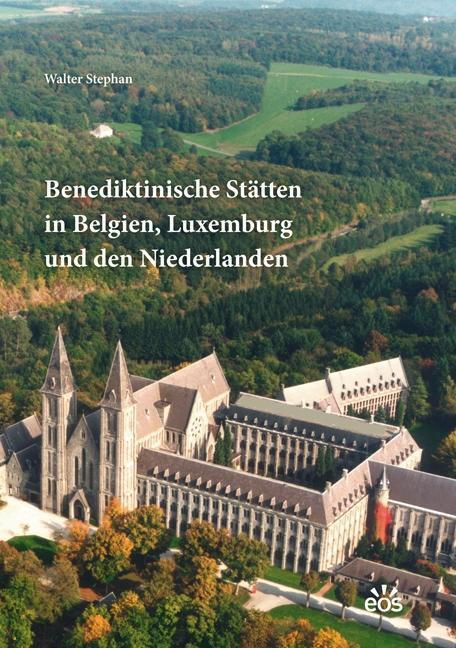 Benediktinische Stätten in Belgien, Luxemburg und den Niederlanden als Buch von Walter Stephan