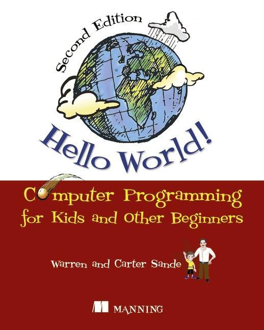 Hello World!: Computer Programming for Kids and...