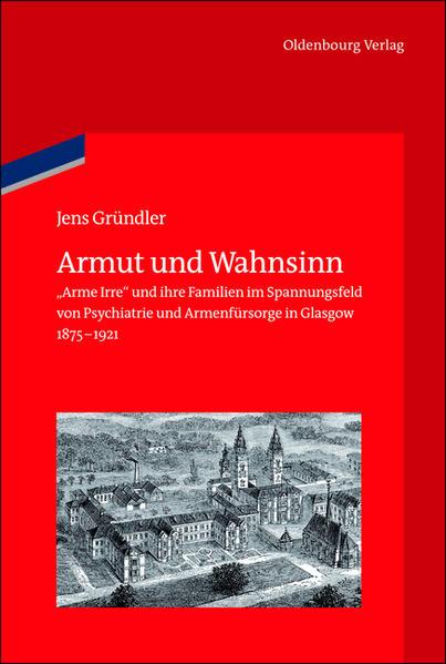 Armut und Wahnsinn als Buch von Jens Gründler