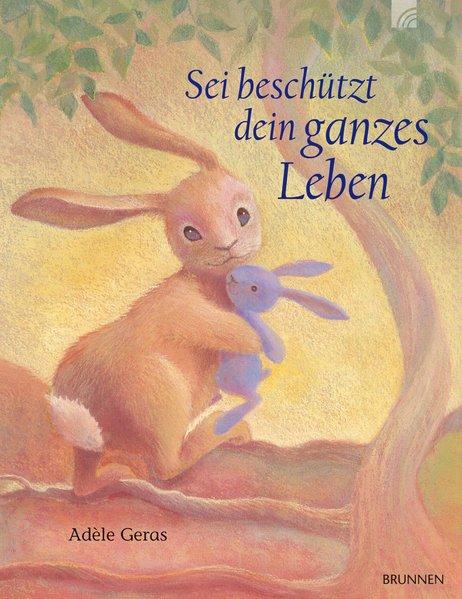 Sei beschützt dein ganzes Leben als Buch von Adèle Geras