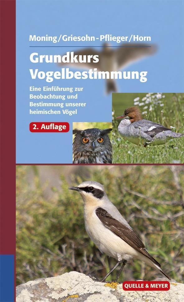 Grundkurs Vogelbestimmung als Buch von Christoph Moning, Thomas Griesohn-Pflieger, Michael Horn