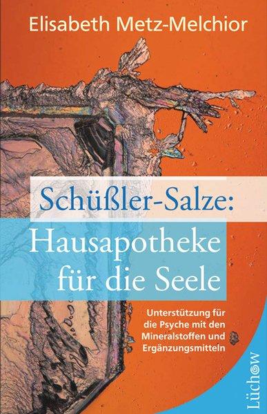 Schüßler-Salze: Hausapotheke für die Seele als Buch von Elisabeth Metz-Melchior