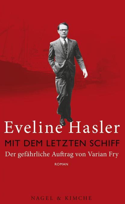 Mit dem letzten Schiff als Buch von Eveline Hasler