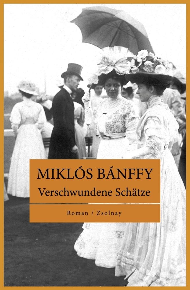 Verschwundene Schätze als Buch von Miklós Bánffy