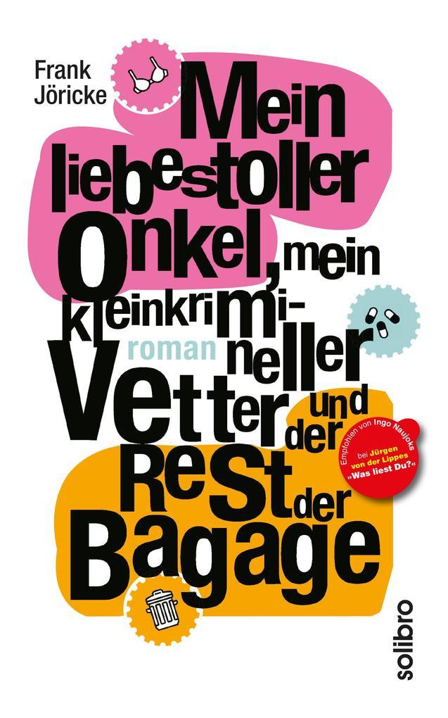 Mein liebestoller Onkel, mein kleinkrimineller Vetter und der Rest der Bagage als eBook von Frank Jöricke