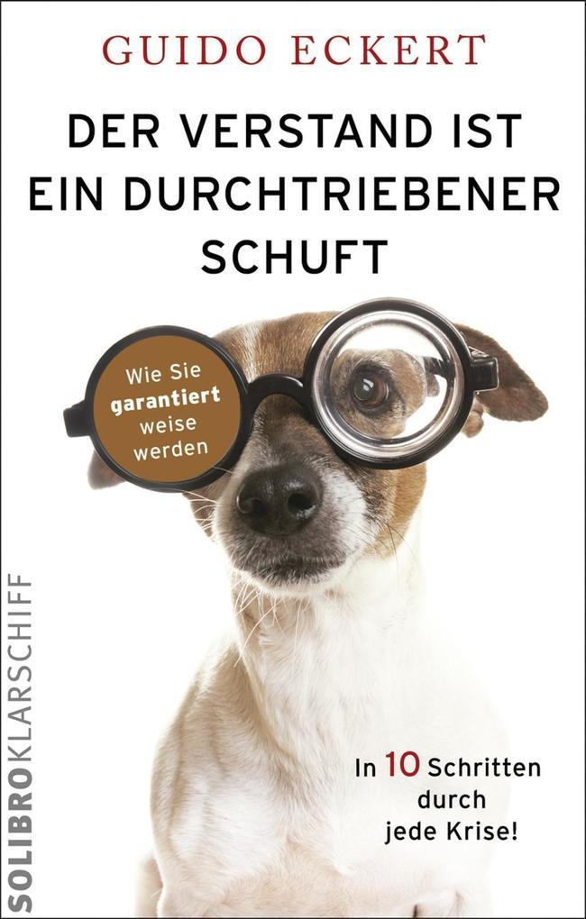 Der Verstand ist ein durchtriebener Schuft als eBook von Guido Eckert