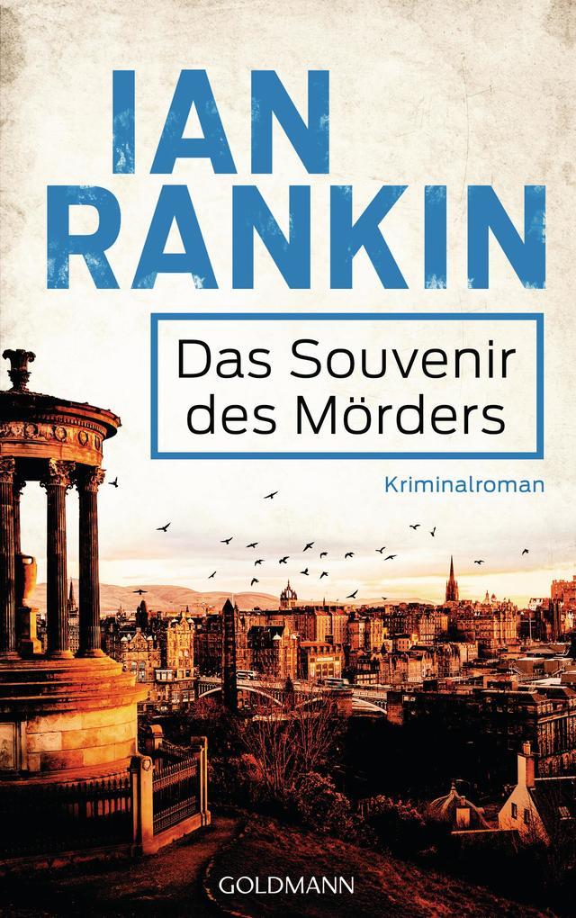 Das Souvenir des Mörders - Inspector Rebus 8 als eBook von Ian Rankin