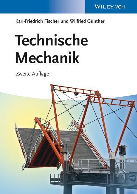 Technische Mechanik als Buch von Karl-Friedrich Fischer, Wilfried Günther